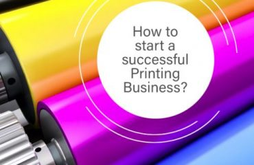How to start a successful Printing Business
